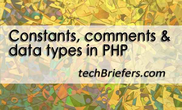 php constants comments and data types