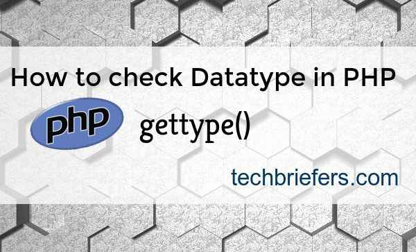 How to check Datatype in PHP - php gettype()