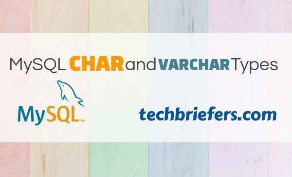 MySQL CHAR and VARCHAR types techbriefers.com