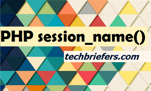 Session name in PHP at techbriefers.com