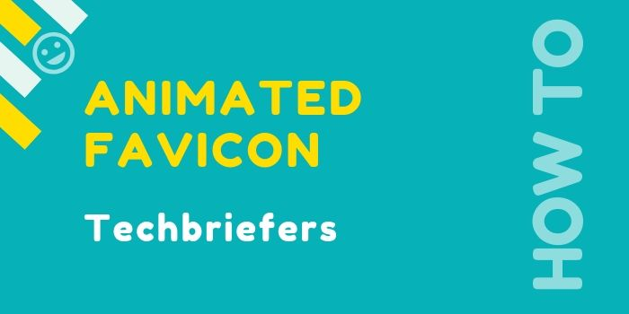 How to add animated favicon icon - Techbriefers