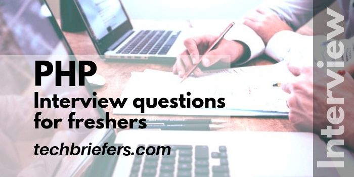 PHP interview Questions for freshers with answers | TechBriefers