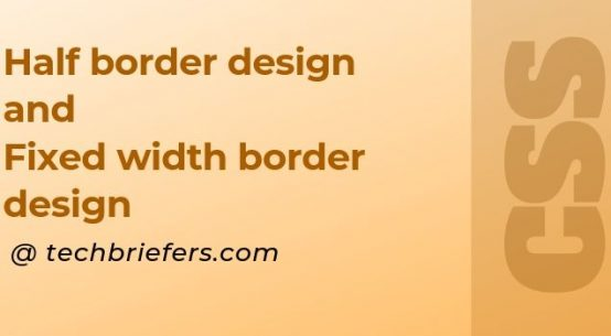 Half Border Design And Fixed Width Border Design In CSS - techbriefers