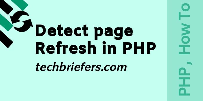 Detect a page refresh or new page entered in PHP