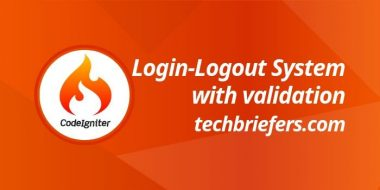 How to create a Login and Logout System in CodeIgniter with validation? - Techbriefers