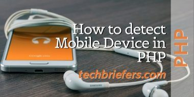 How to detect Mobile Device in PHP - Techbriefers