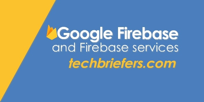 What is Google Firebase? What services does it provide?