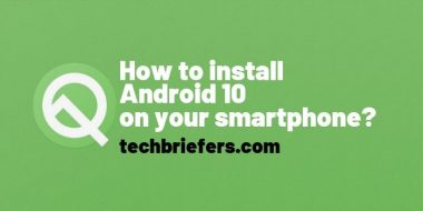 How to download and install Android 10 on your smartphone?
