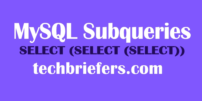 MySQL Subqueries explained with examples