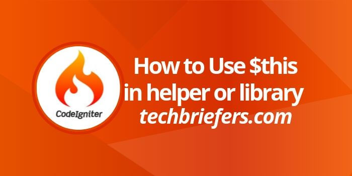 Ancillary Classes: Use $this in Codeigniter helper or library