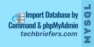 Import MySQL database by command line and phpMyAdmin