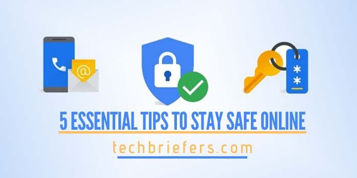 Top 5 essential tips on how to stay safe online
