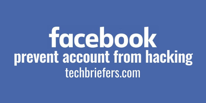 Easy methods to prevent Facebook account from hacking