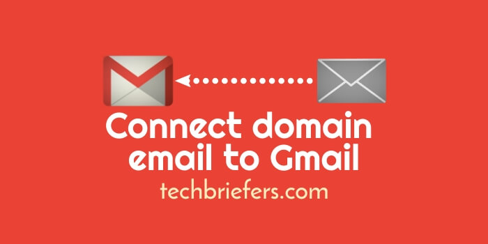 How to connect a domain email to Gmail account