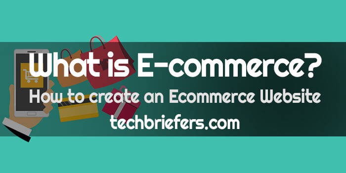 What is e-commerce? How to create an E-commerce Website?