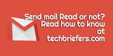 How to know your Gmail message read or not and track sent mail status