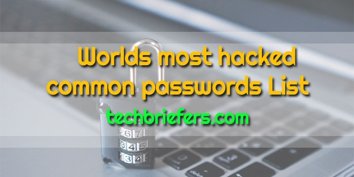 Worlds top most hacked 35 common passwords List