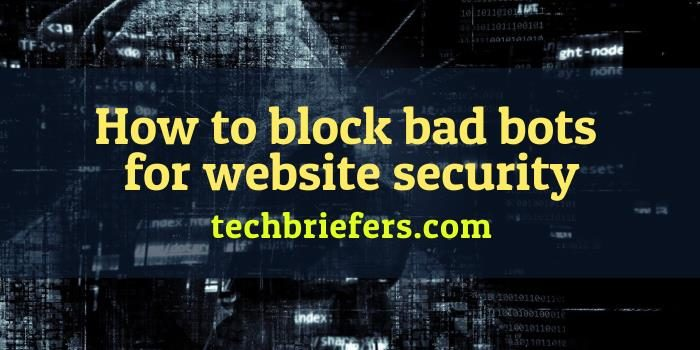 How to block bad bots for website security?