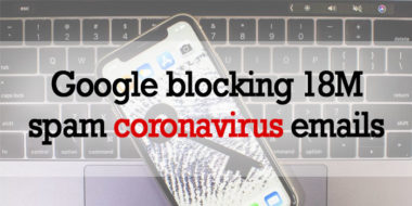 Google blocking 18M spam coronavirus emails every day