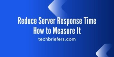 Reduce Server Response Time and How to Measure It