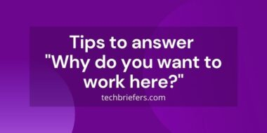 """Tips to answer """"why do you want to work here?"""" in interview"""
