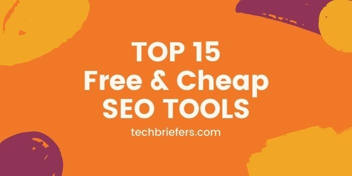 Top 15 Cheap, And Free SEO Tools To Analyze Your Website